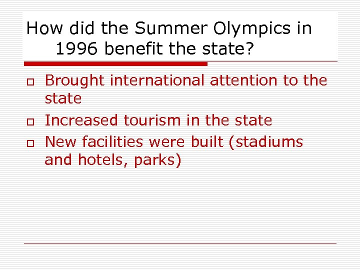 How did the Summer Olympics in 1996 benefit the state? o o o Brought