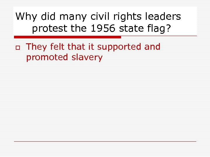Why did many civil rights leaders protest the 1956 state flag? o They felt