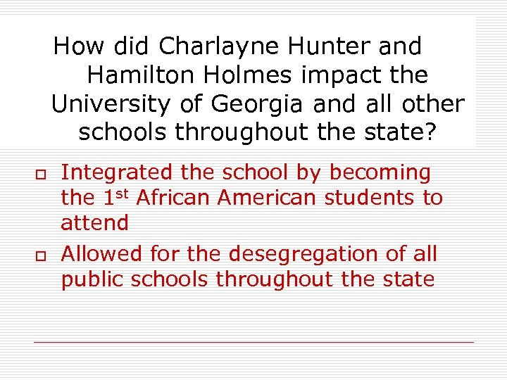How did Charlayne Hunter and Hamilton Holmes impact the University of Georgia and all