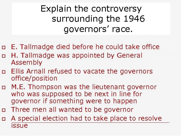 Explain the controversy surrounding the 1946 governors' race. o o o E. Tallmadge died