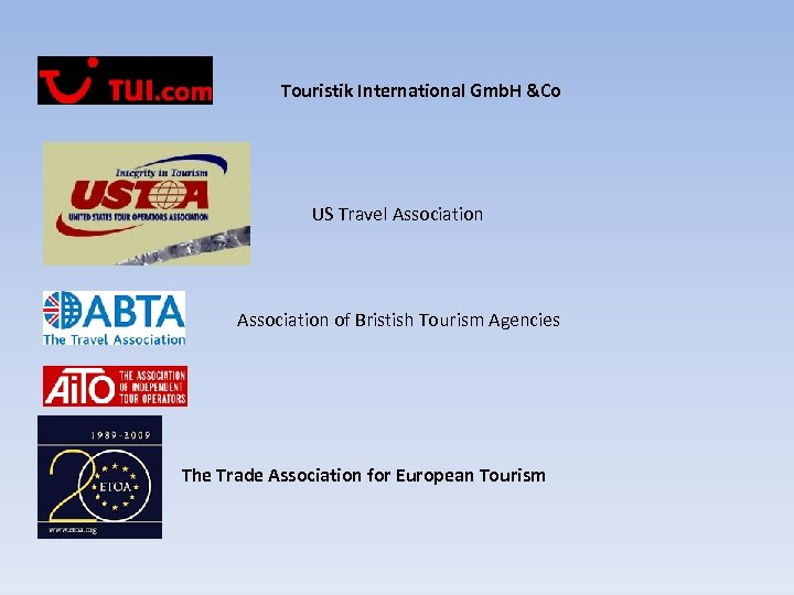 Touristik International Gmb. H &Co US Travel Association of Bristish Tourism Agencies The Trade