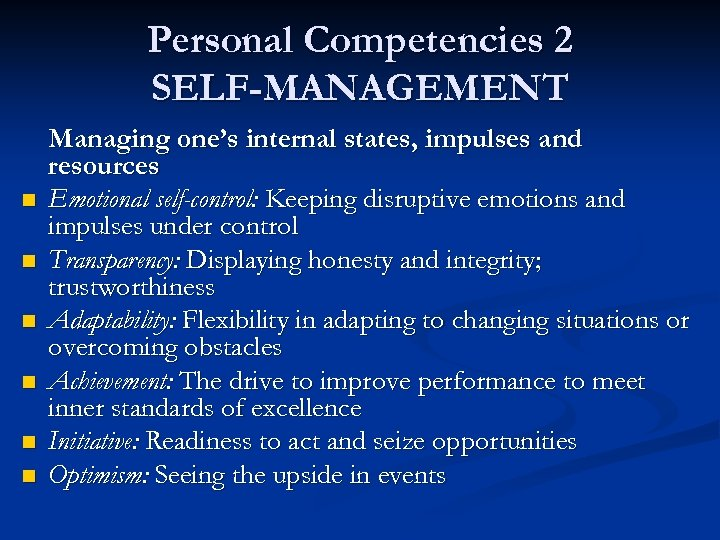Personal Competencies 2 SELF-MANAGEMENT n n n Managing one's internal states, impulses and resources