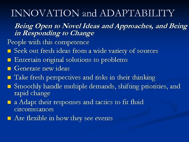 INNOVATION and ADAPTABILITY Being Open to Novel Ideas and Approaches, and Being F in