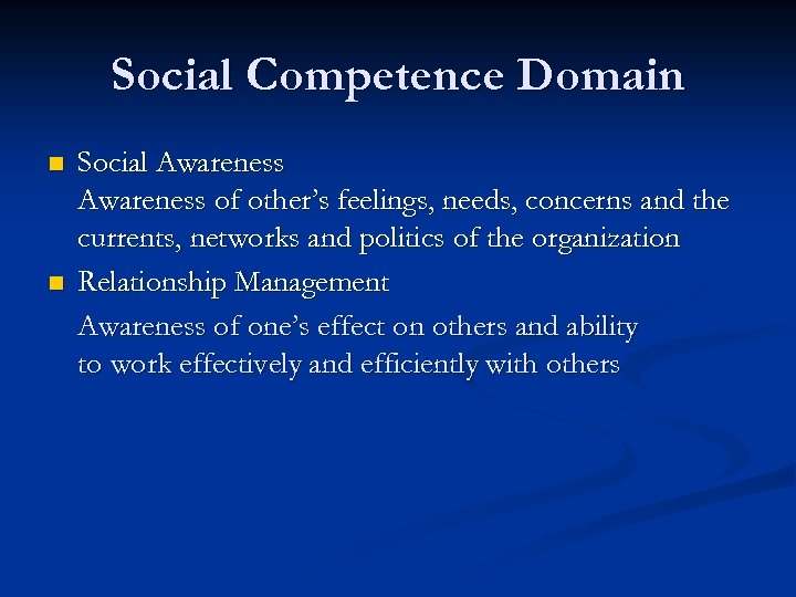 Social Competence Domain n n Social Awareness of other's feelings, needs, concerns and the