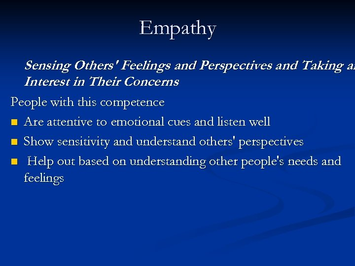 Empathy Sensing Others' Feelings and Perspectives and Taking an Interest in Their Concerns People