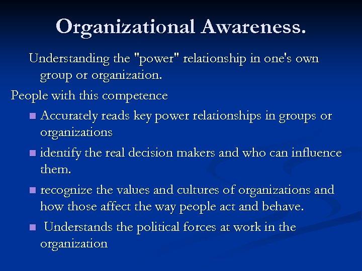 Organizational Awareness. Understanding the