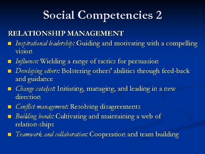 Social Competencies 2 RELATIONSHIP MANAGEMENT n Inspirational leadership: Guiding and motivating with a compelling