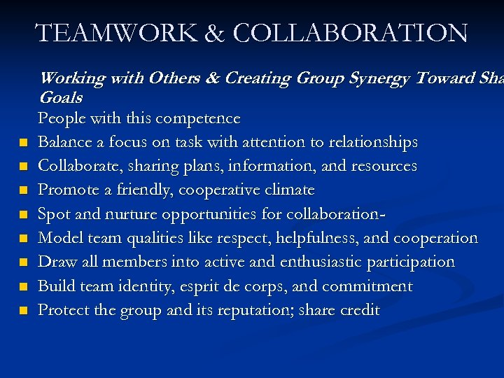 TEAMWORK & COLLABORATION Working with Others & Creating Group Synergy Toward Sha Goals n