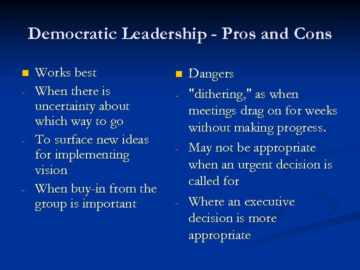 Democratic Leadership - Pros and Cons n - - - Works best When there