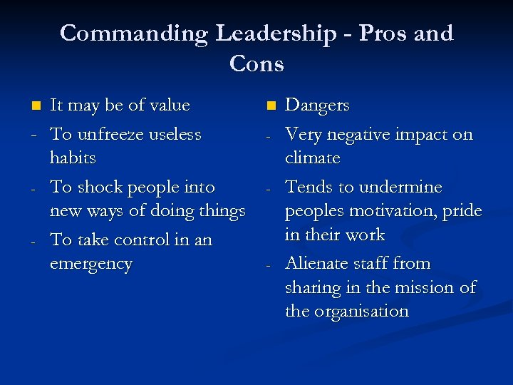 Commanding Leadership - Pros and Cons It may be of value - To unfreeze