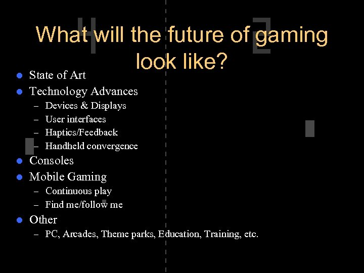 What will the future of gaming look like? l State of Art l Technology