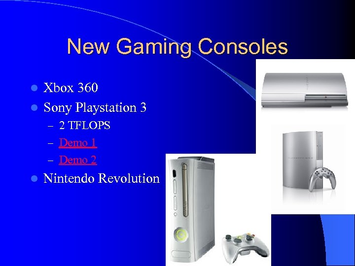 New Gaming Consoles Xbox 360 l Sony Playstation 3 l – 2 TFLOPS –