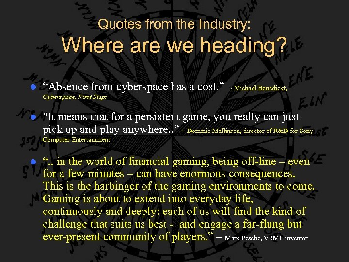 "Quotes from the Industry: Where are we heading? l ""Absence from cyberspace has a"