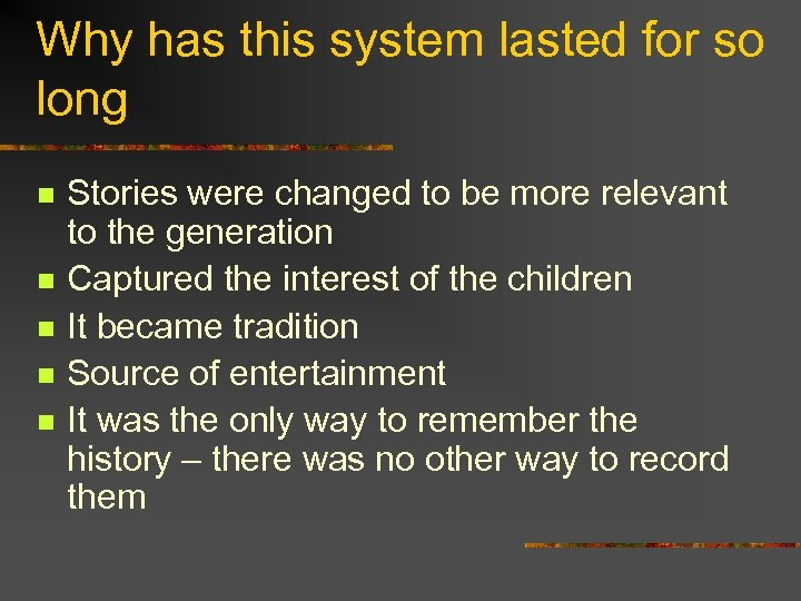 Why has this system lasted for so long n n n Stories were changed