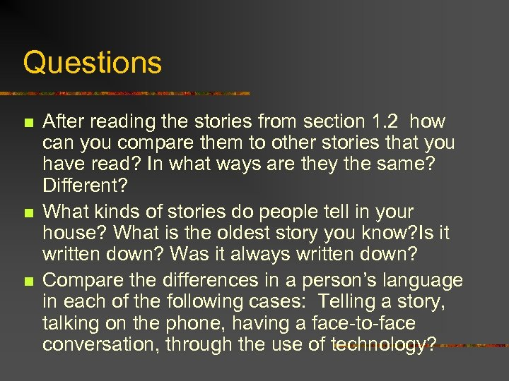 Questions n n n After reading the stories from section 1. 2 how can