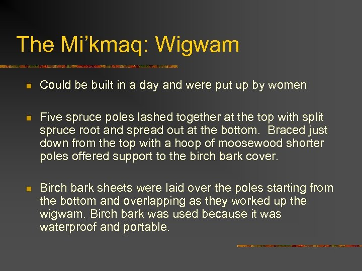 The Mi'kmaq: Wigwam n Could be built in a day and were put up