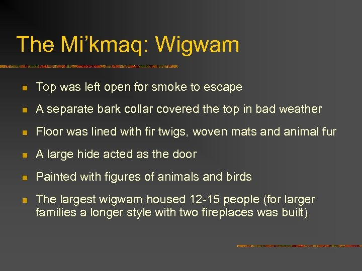 The Mi'kmaq: Wigwam n Top was left open for smoke to escape n A