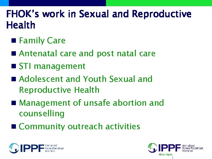 FHOK's work in Sexual and Reproductive Health n Family Care n Antenatal care and