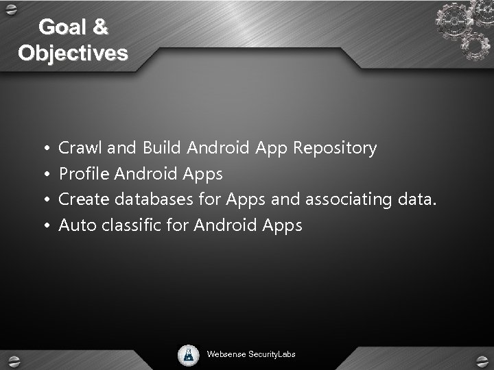 Goal & Objectives • Crawl and Build Android App Repository • Profile Android Apps