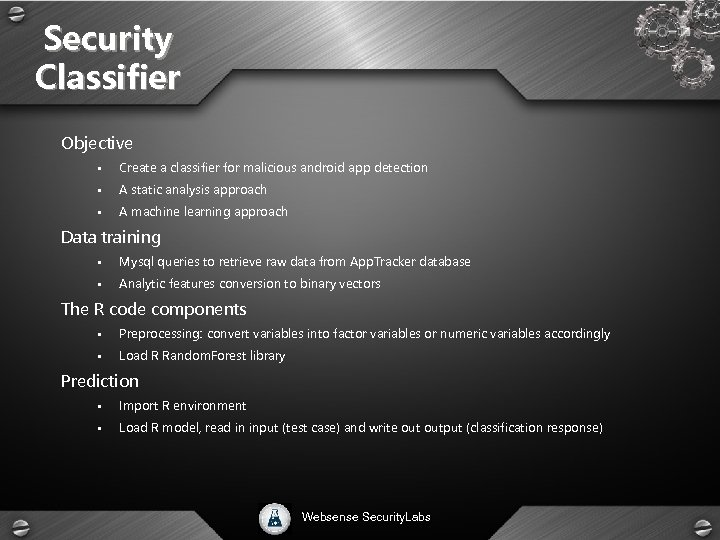 Security Classifier Objective • Create a classifier for malicious android app detection • A