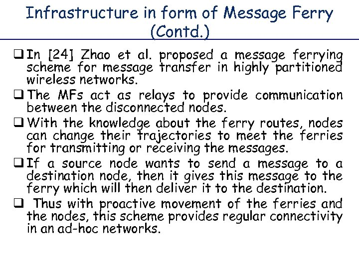 Infrastructure in form of Message Ferry (Contd. ) q In [24] Zhao et al.