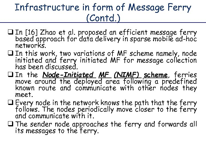 Infrastructure in form of Message Ferry (Contd. ) q In [16] Zhao et al.