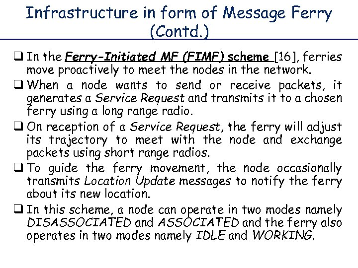 Infrastructure in form of Message Ferry (Contd. ) q In the Ferry-Initiated MF (FIMF)