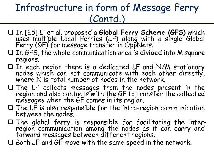 Infrastructure in form of Message Ferry (Contd. ) q In [25] Li et al.