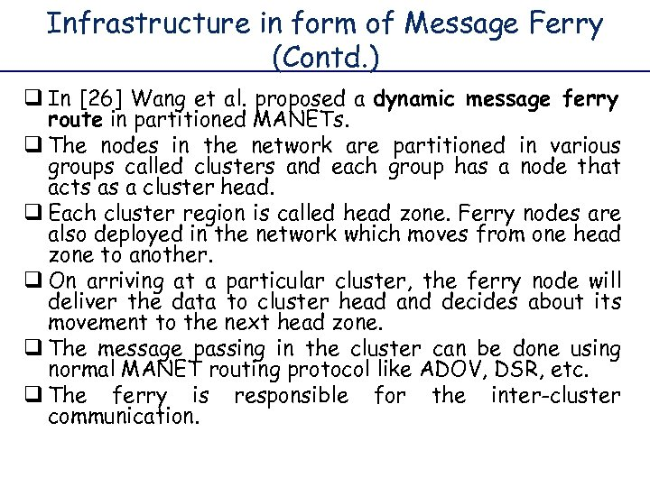 Infrastructure in form of Message Ferry (Contd. ) q In [26] Wang et al.