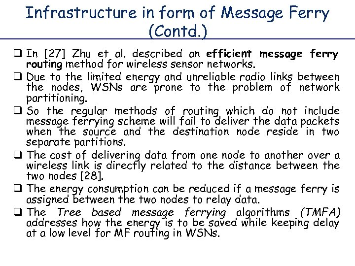 Infrastructure in form of Message Ferry (Contd. ) q In [27] Zhu et al.