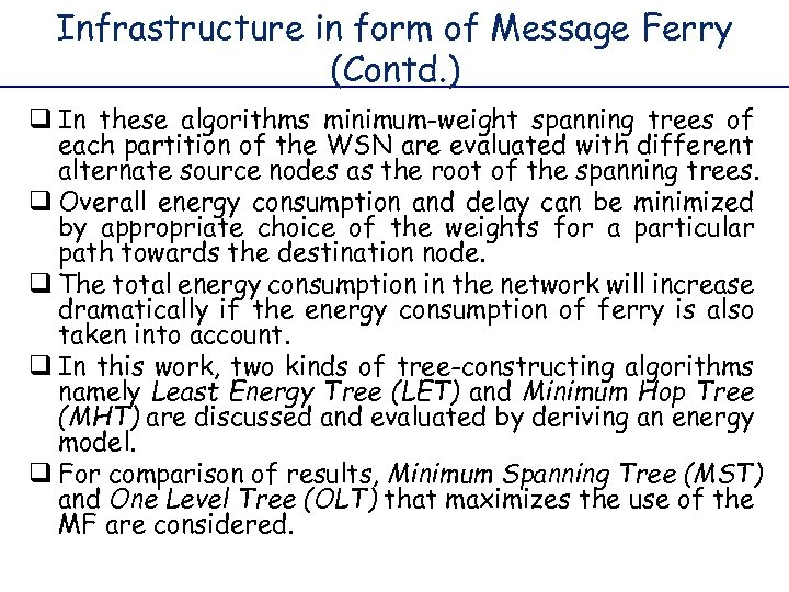 Infrastructure in form of Message Ferry (Contd. ) q In these algorithms minimum-weight spanning