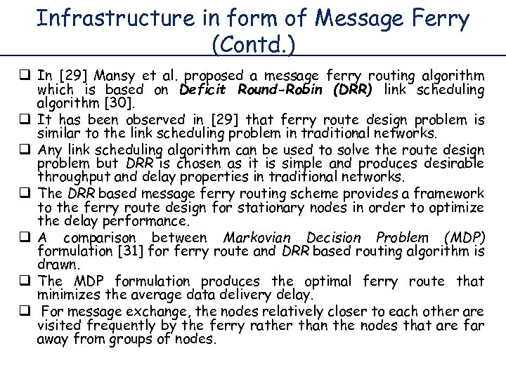 Infrastructure in form of Message Ferry (Contd. ) q In [29] Mansy et al.
