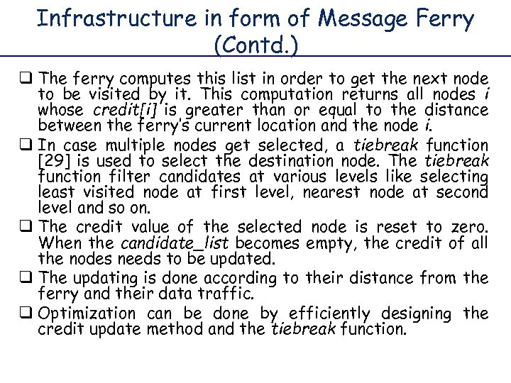 Infrastructure in form of Message Ferry (Contd. ) q The ferry computes this list