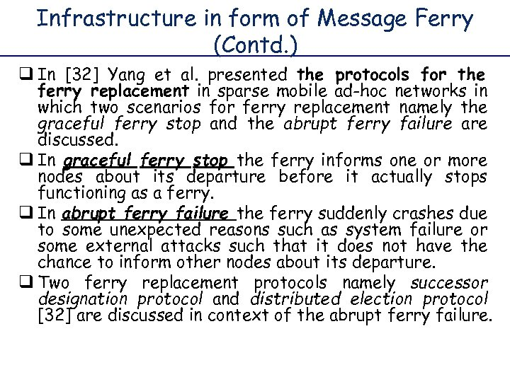 Infrastructure in form of Message Ferry (Contd. ) q In [32] Yang et al.