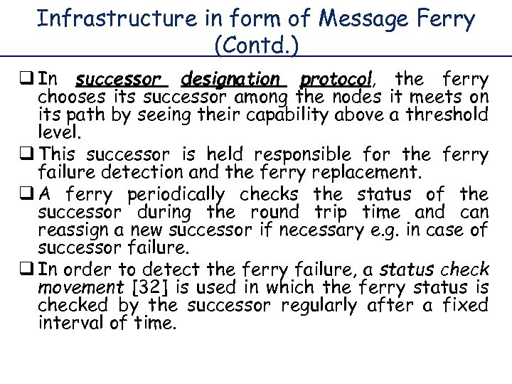 Infrastructure in form of Message Ferry (Contd. ) q In successor designation protocol, the