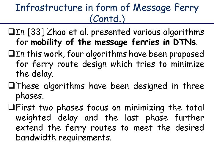 Infrastructure in form of Message Ferry (Contd. ) q In [33] Zhao et al.