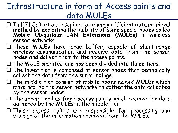 Infrastructure in form of Access points and data MULEs q In [17] Jain et