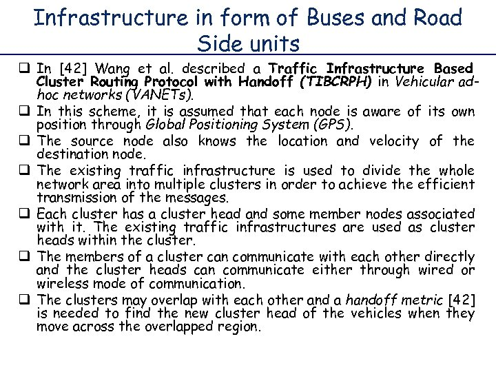 Infrastructure in form of Buses and Road Side units q In [42] Wang et