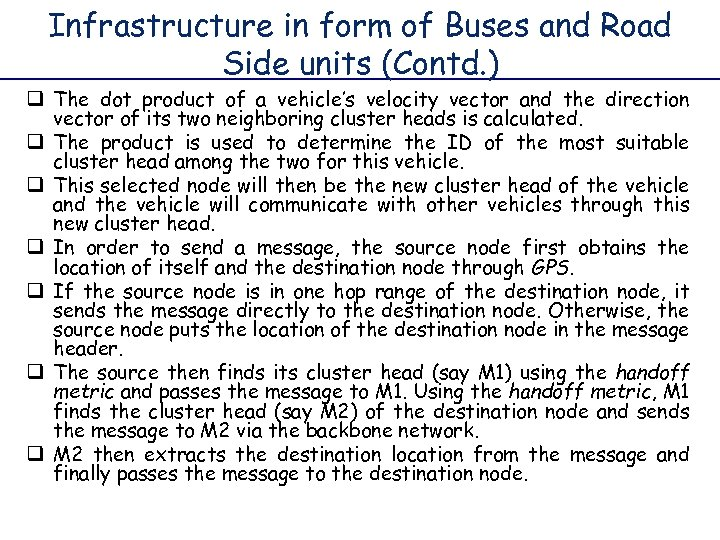 Infrastructure in form of Buses and Road Side units (Contd. ) q The dot