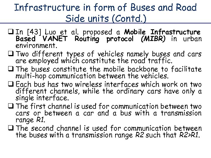 Infrastructure in form of Buses and Road Side units (Contd. ) q In [43]