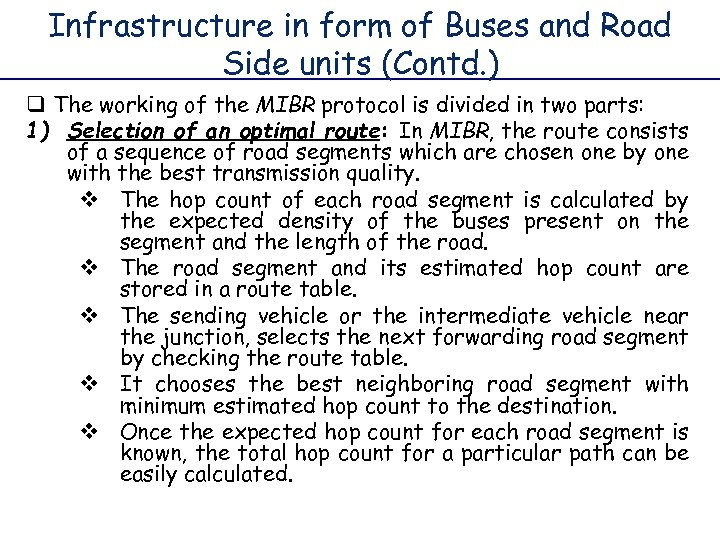 Infrastructure in form of Buses and Road Side units (Contd. ) q The working