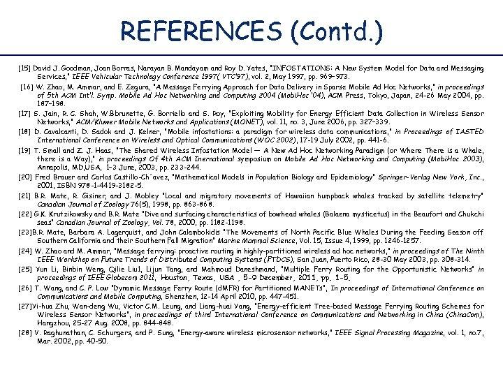 REFERENCES (Contd. ) [15] David J. Goodman, Joan Borras, Narayan B. Mandayam and Roy