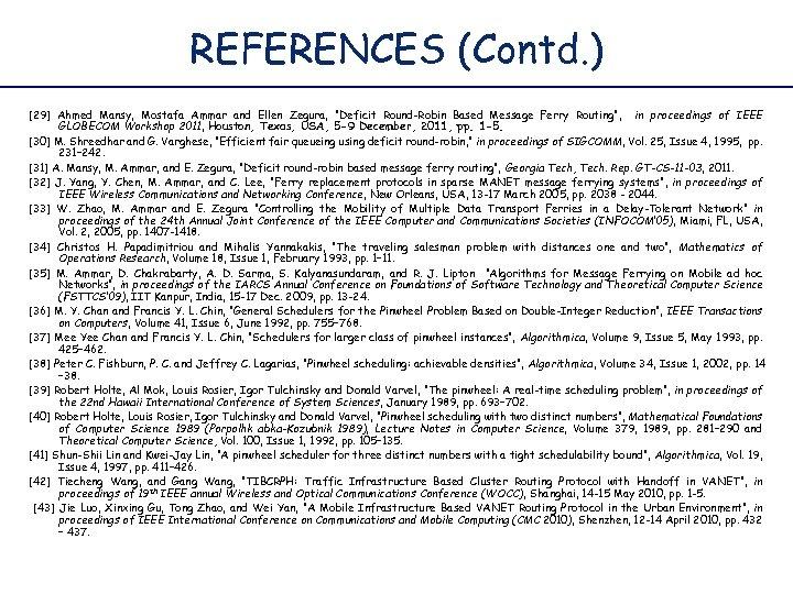 REFERENCES (Contd. ) [29] Ahmed Mansy, Mostafa Ammar and Ellen Zegura,