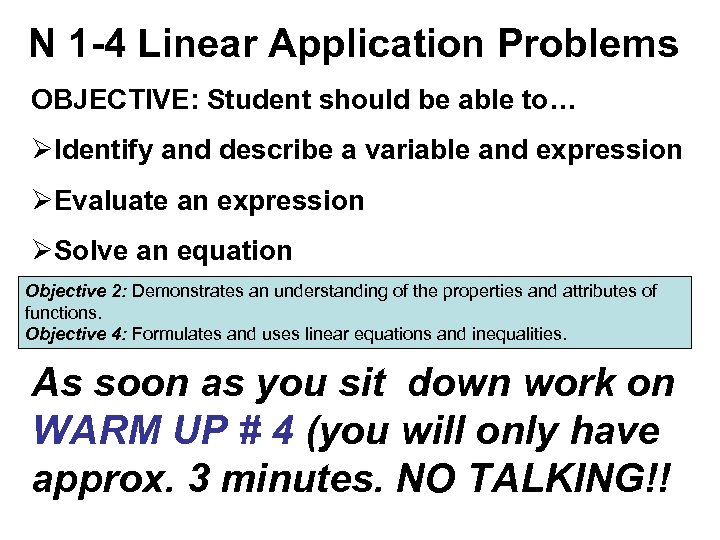 N 1 -4 Linear Application Problems OBJECTIVE: Student should be able to… ØIdentify and
