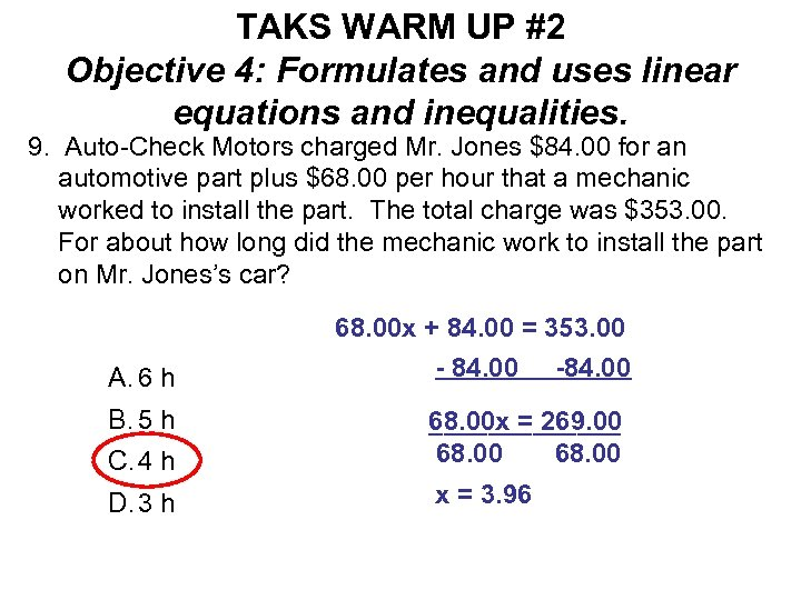 TAKS WARM UP #2 Objective 4: Formulates and uses linear equations and inequalities. 9.