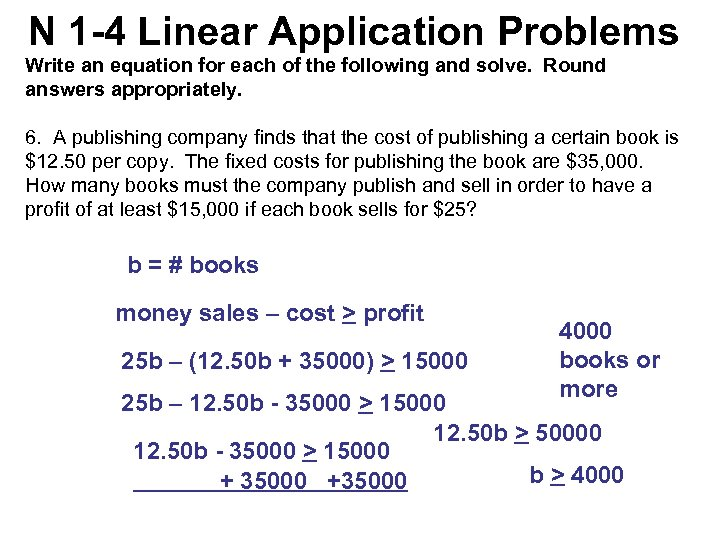 N 1 -4 Linear Application Problems Write an equation for each of the following