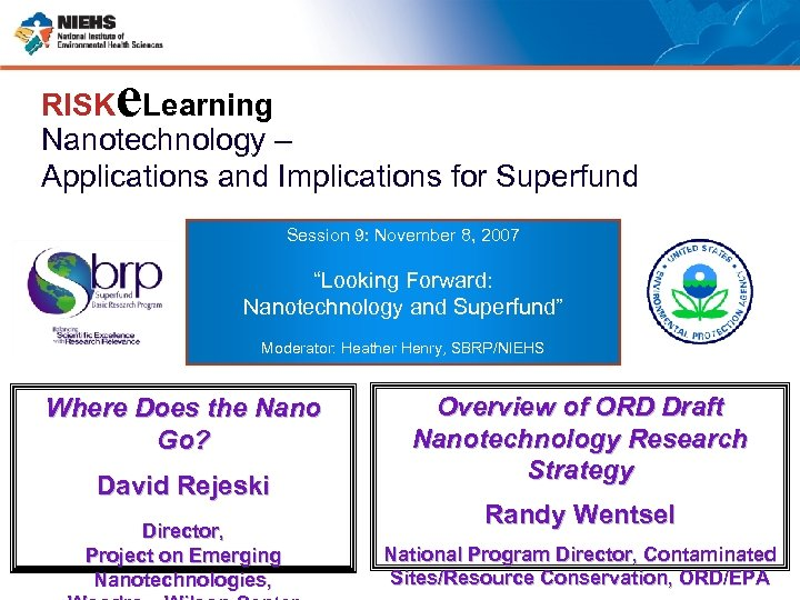 e RISK Learning Nanotechnology – Applications and Implications for Superfund Session 9: November 8,