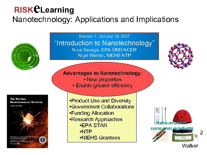 """e RISK Learning Nanotechnology: Applications and Implications Session 1: January 18, 2007 """"Introduction to"""