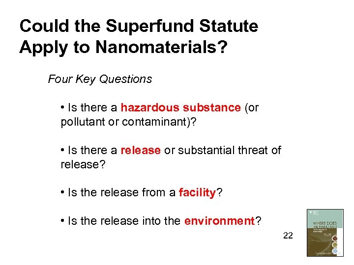 Could the Superfund Statute Apply to Nanomaterials? Four Key Questions • Is there a