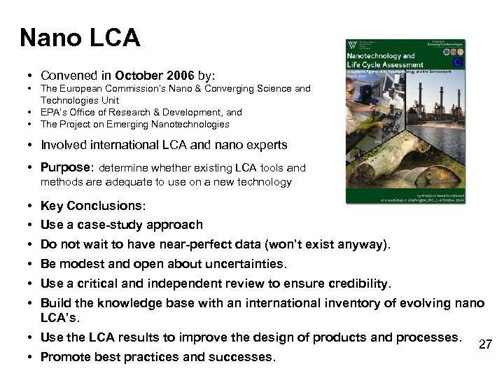 Nano LCA • Convened in October 2006 by: • The European Commission's Nano &